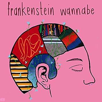 Frankenstein Wannabe