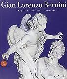 Gian Lorenzo Bernini. Regista del barocco. I restauri