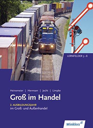 Gross im Handel: Groß im Handel - KMK-Ausgabe: 2. Ausbildungsjahr im Groß- und Außenhandel: Lernfelder 5 bis 8: Schülerband