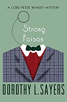 Strong Poison (The Lord Peter Wimsey Mysteries Book 6) by [Dorothy L. Sayers]