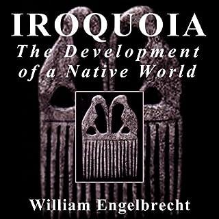 Page de couverture de Iroquoia: The Development of a Native World