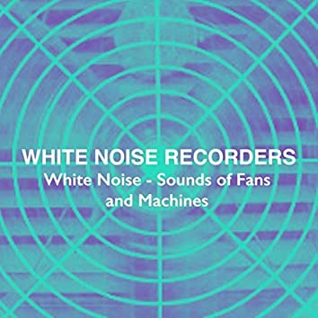 White Noise – Sounds of Fans and Machines