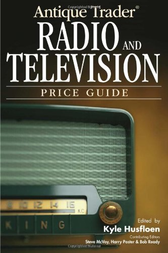 Compare Textbook Prices for Antique Trader Radio & Television Price Guide  ISBN 9780896891333 by Husfloen, Kyle