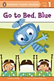 Go to Bed, Blue (Penguin Young Readers, Level 1)
