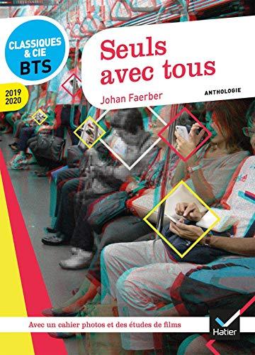 Seuls avec tous - Français BTS: anthologie 2019-2020 pour l'épreuve de culture générale et expression au BTS