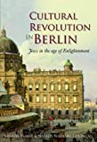Cultural Revolution in Berlin: Jews in the Age of Enlightenment (Journal of Jewish Studies Supplement)