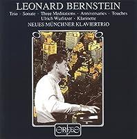 バーンスタイン:ヴァイオリンとチェロ・ピアノのための三重奏曲 他 (Bernstein, Leonard: Trio, Sonate, Three Meditations, Anniversaries, Touches)