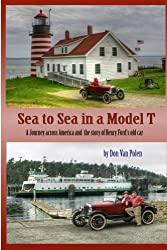 Image: Sea to Sea in a Model T: and the story of Henry Ford's Old Car | Kindle Edition | by Van Polen, Don (Author), Van Polen, Fran (Editor). Publication Date: March 15, 2014