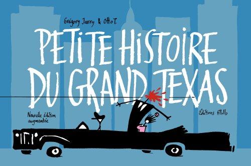 Petite Histoire du Grand Texas Nouvelle Edition