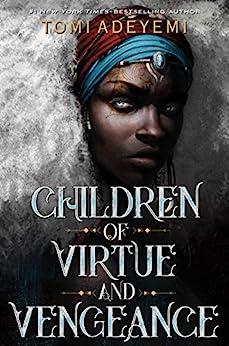 Children of Virtue and Vengeance (Legacy of Orisha Book 2) by [Tomi Adeyemi]