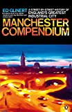 The Manchester Compendium: A Street-by-Street History of England's Greatest Industrial City