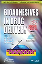 Bioadhesives in Drug Delivery (Adhesion and Adhesives: Fundamental and Applied Aspects) (English Edition)