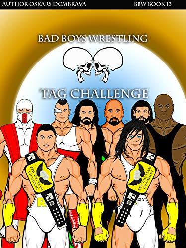 Bad Boys Wrestling Book 13 Bomb Tag Challenge new pro wrestling (Bad Boys Wrestling series) (English Edition)