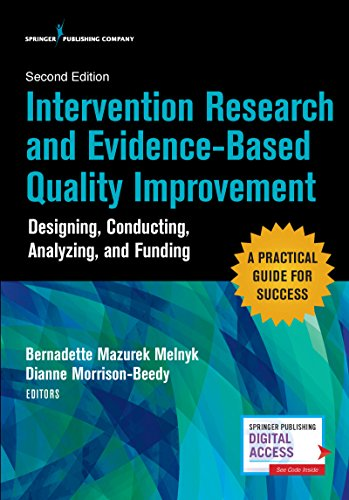 Intervention Research and Evidence-Based Quality Improvement, Second Edition: Designing, Conducting, Analyzing, and Fund