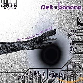 "MELT-BANANA Lite LIVE: ver.0.0"""