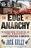 Image of The Edge of Anarchy: The Railroad Barons, the Gilded Age, and the Greatest Labor Uprising in America