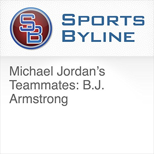 Michael Jordan's Teammates: B J  Armstrong