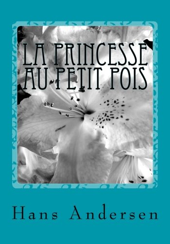 La princesse au petit pois: The princess and the Pea- in French