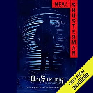 Unstrung     An Unwind Story              Written by:                                                                                                                                 Neal Shusterman,                                                                                        Michelle Knowlden                               Narrated by:                                                                                                                                 Luke Daniels                      Length: 1 hr and 25 mins     2 ratings     Overall 4.0