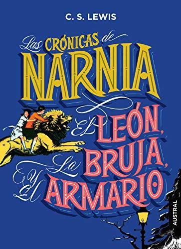 Las crónicas de Narnia. El león, la bruja y el armario (Austral Intrépida)