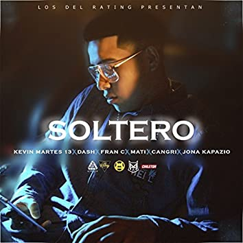 Soltero (feat. Mati, Fran C, Kevin Martes 13 & Jonakapazio)