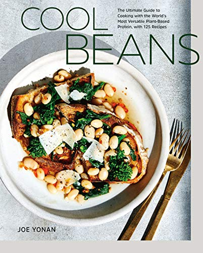 Image of Cool Beans: The Ultimate Guide to Cooking with the World's Most Versatile Plant-Based Protein, with 125 Recipes [A Cookbook]