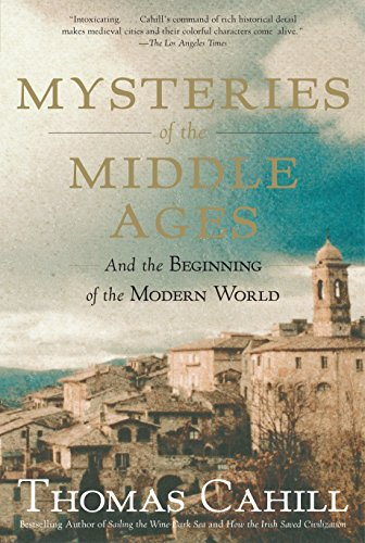 Mysteries of the Middle Ages: And the Beginning of the Modern World (The Hinges of History)