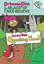 Little Red Quacking Hood: A Branches Book (Princess Pink and the Land of Fake-Believe #2)