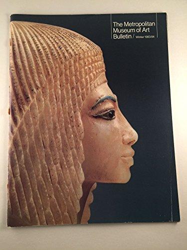The Metropolitan Museum of Art Bulletin Winter 1983/84 Volume XLI, Number 3, Egyptian Art