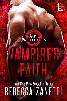 Vampire's Faith (Dark Protectors Book 8) by [Rebecca Zanetti]