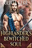 Highlander's Bewitched Soul: A Steamy Scottish Medieval Historical Romance