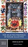 The Selected Writings of Edgar Allan Poe: Authoritative Texts, Backgrounds and Contexts, Criticism (Norton Critical Editions)