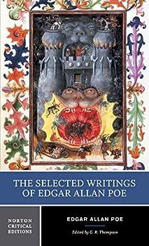 The Selected Writings of Edgar Allan Poe  Norton Critical Editions