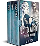 EXOTIQA Box Set (Exotiqa, Thirty, Sphere) (YA Robot Cyberpunk Dystopia) (Exotiqa World) (English Edition)