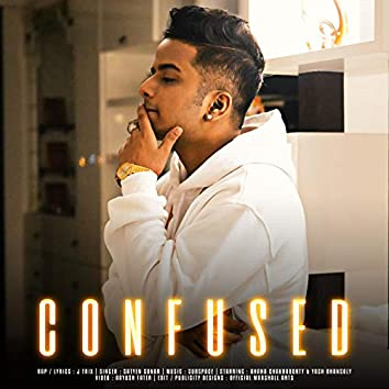 Confused (feat. SubSpace & Satyen)