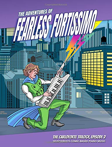 The Adventures of Fearless Fortissimo - The Carloforte Trilogy, Episode 2: WunderKeys Comic-Based Piano Music