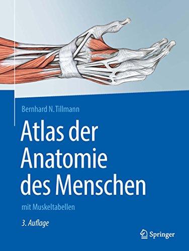 Atlas der Anatomie des Menschen: mit Muskeltabellen (Springer-Lehrbuch)