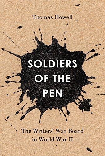 Soldiers of the Pen: The Writers' War Board in World War II