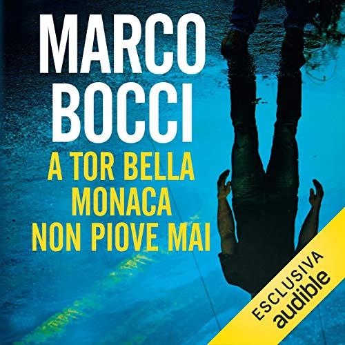 A Tor Bella Monaca non piove mai copertina