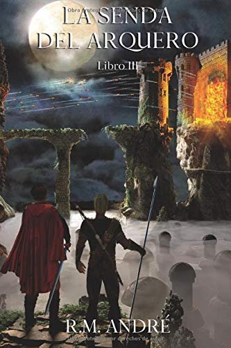 La Senda del Arquero: Libro III