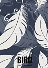 Bird Watching Log: Feathers Journal Notebook Diary | Gifts For Birdwatchers Birdwatching Lovers | Log Wildlife Birds, List Species Seen | Great Book For Adults & Kids (Hobbies) (Volume 4)