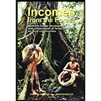 Incomes from the Forest: Methods for the Development and Conservation of Forest Products for Local Communities 9798764196 Book Cover