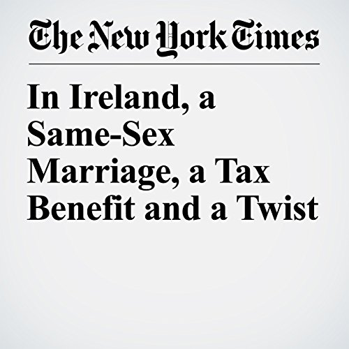 In Ireland, a Same-Sex Marriage, a Tax Benefit and a Twist audiobook cover art