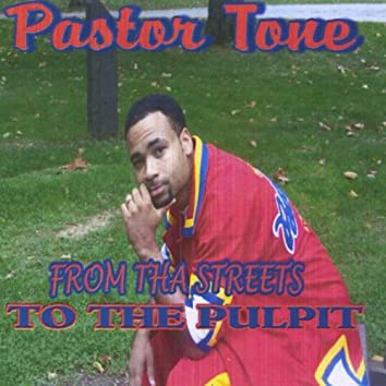 From Tha streets to The Pulpit