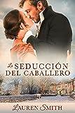 """La Seducción del Caballero (La Serie """"Seducción nº 4)"""