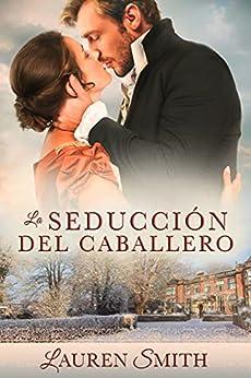"""La Seducción del Caballero (La Serie """"Seducción nº 4) PDF EPUB Gratis descargar completo"""