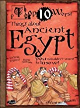 Top 10 Worst Things about Ancient Egypt You Wouldn't Want to Know by Victoria England (2012-08-01)