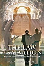 The Law of Salvation: The Ten Commandments in a Whole New Light