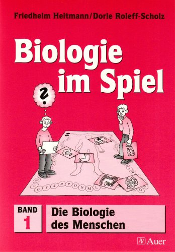 Biologie im Spiel / Die Biologie des Menschen