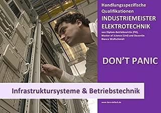BASISWISSEN - INDUSTRIEMEISTER ELEKTRO - INFRASTRUKTURSYSTEME & BETRIEBSTECHNIK